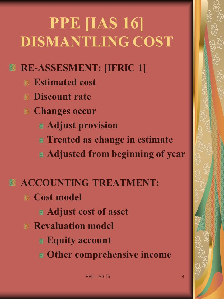 PPE [IAS 16] DISMANTLING COST